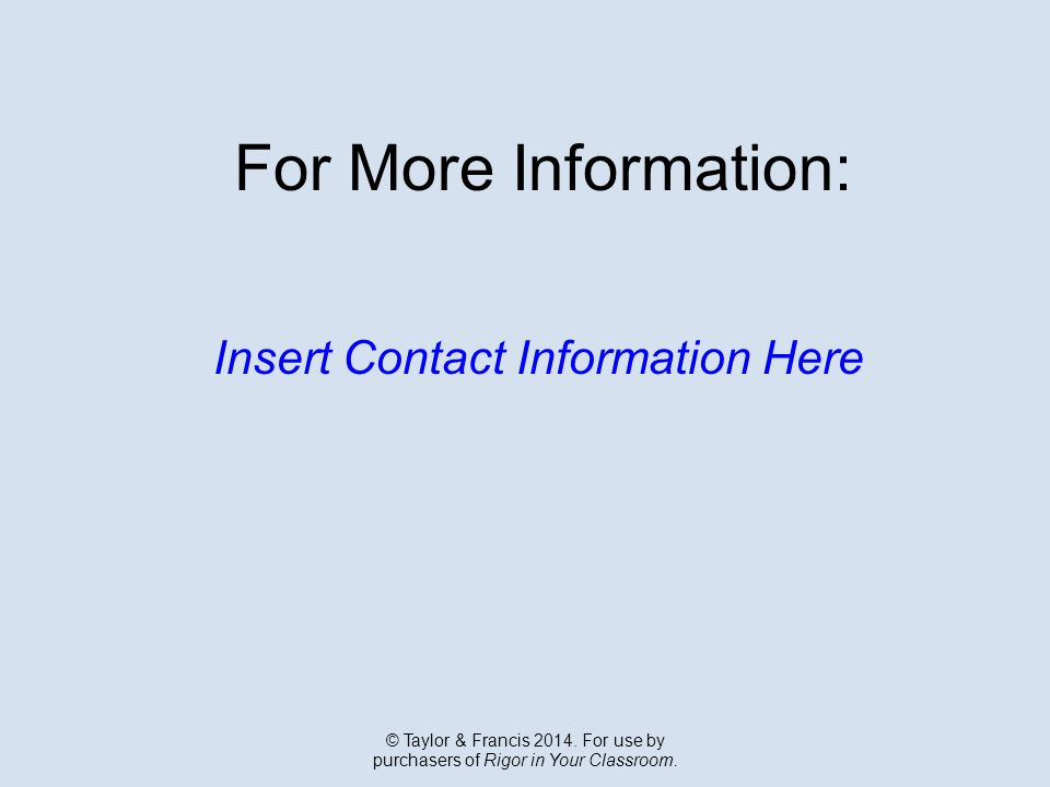 For More Information: Insert Contact Information Here © Taylor & Francis 2014.
