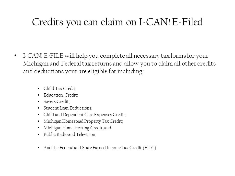 Credits you can claim on I-CAN. E-Filed I-CAN.