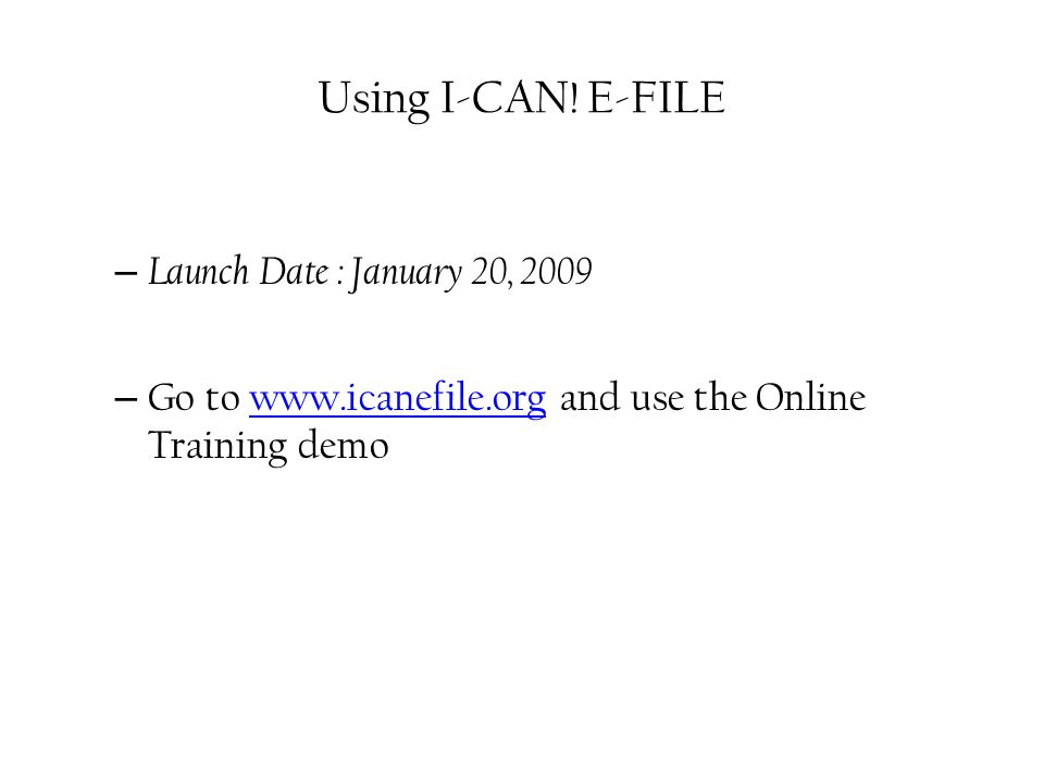 Some I-CAN.E-File limitations Can't use I-CAN.