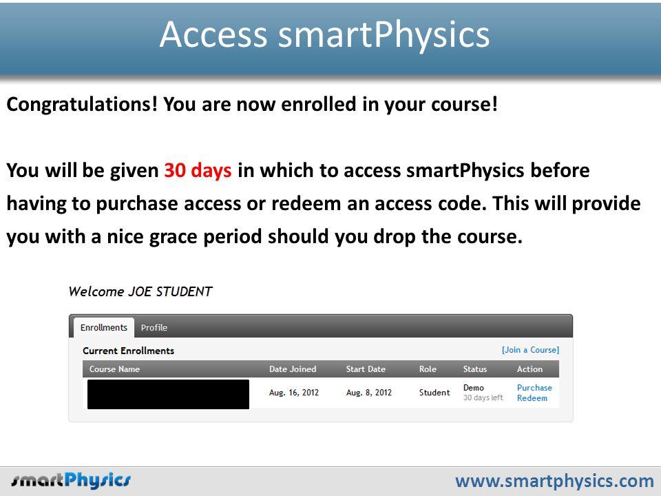www.smartphysics.com Access smartPhysics Congratulations.