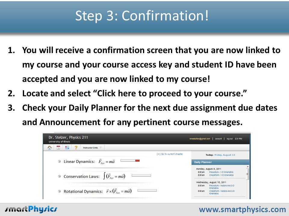 www.smartphysics.com Step 3: Confirmation.