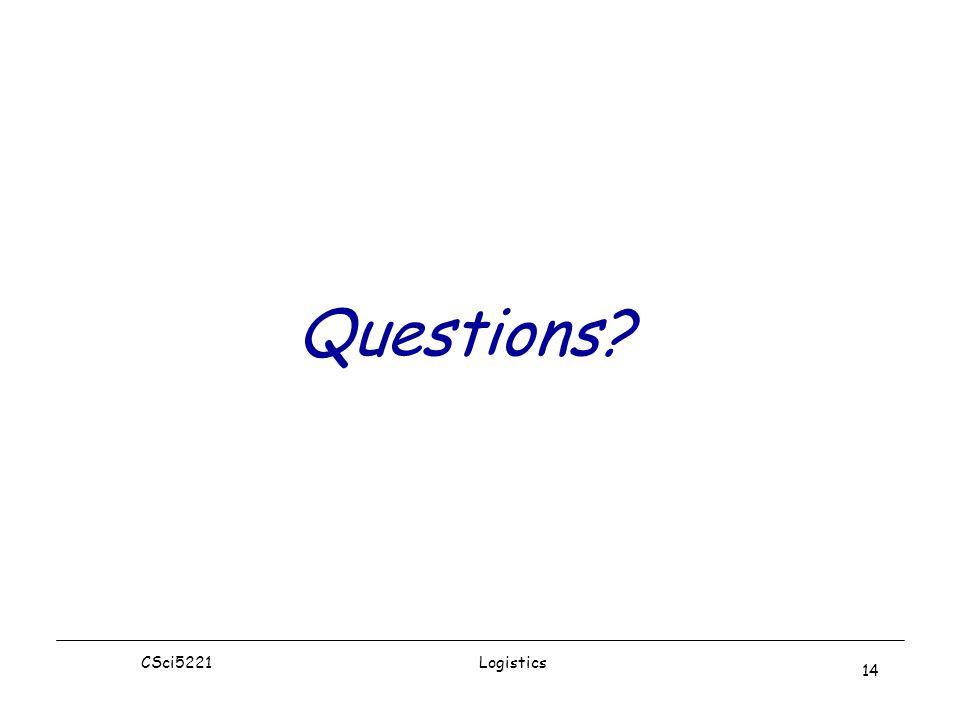 CSci5221 Logistics 14 Questions?