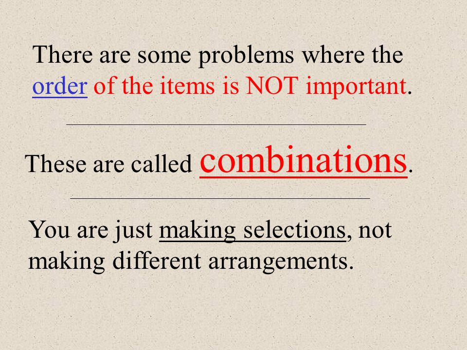 """Now, we'll do some combination problems. Combinations are """"selections""""."""