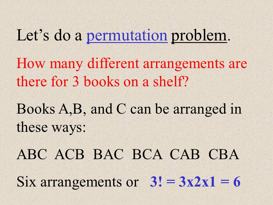 """First, we'll do some permutation problems. Permutations are """"arrangements""""."""