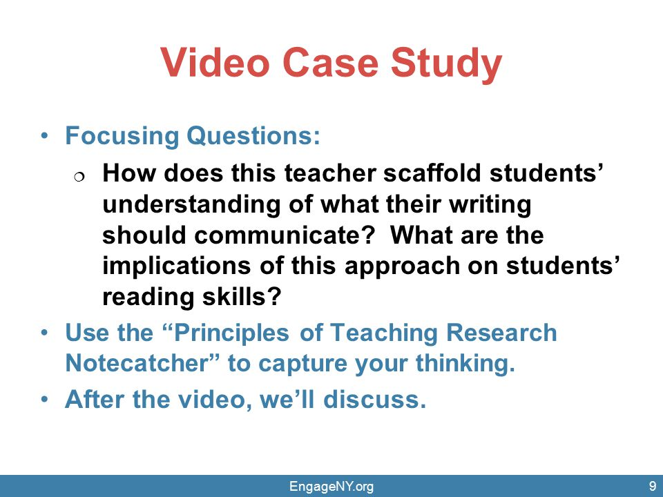 Video Case Study Focusing Questions:  How does this teacher scaffold students' understanding of what their writing should communicate.