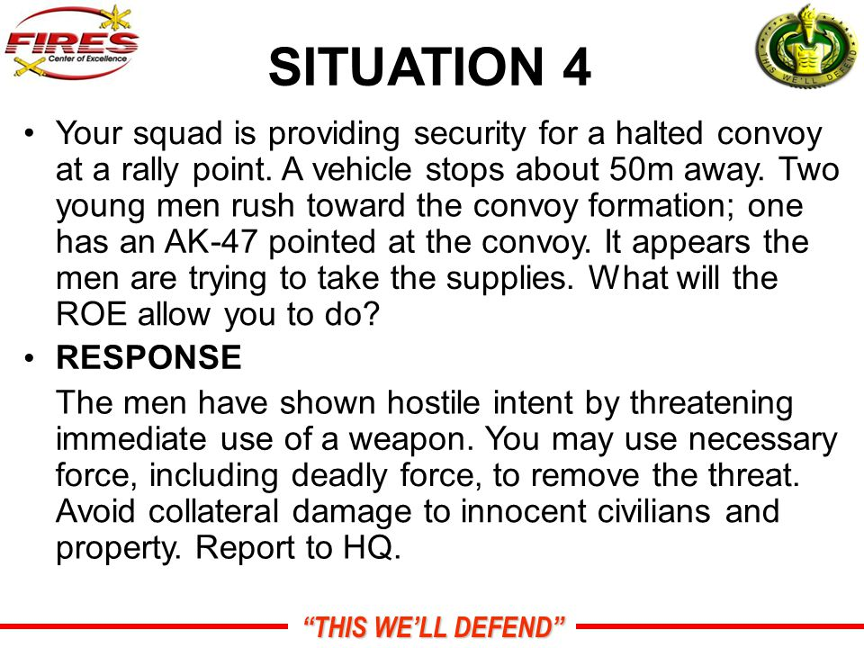 THIS WE'LL DEFEND SITUATION 4 Your squad is providing security for a halted convoy at a rally point.