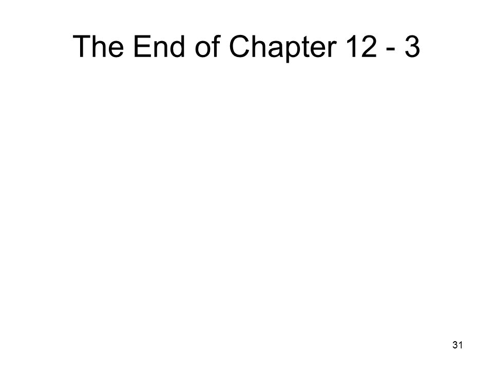 31 The End of Chapter 12 - 3