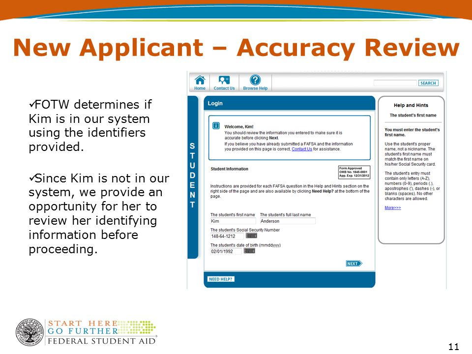 New Applicant – Accuracy Review FOTW determines if Kim is in our system using the identifiers provided.