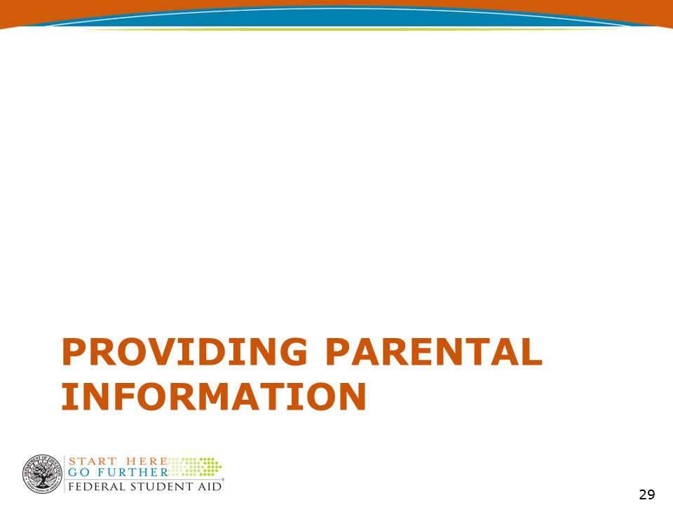 PROVIDING PARENTAL INFORMATION 29