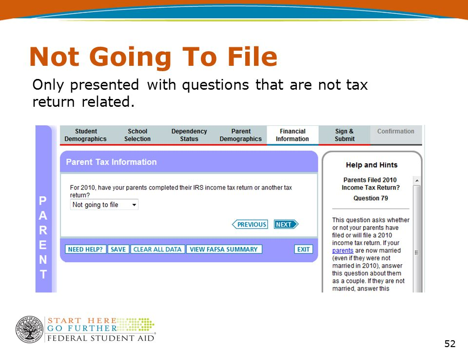 Not Going To File Only presented with questions that are not tax return related. 52