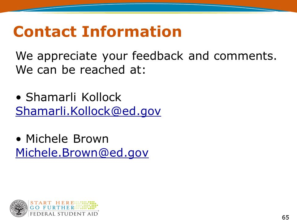 Contact Information We appreciate your feedback and comments.