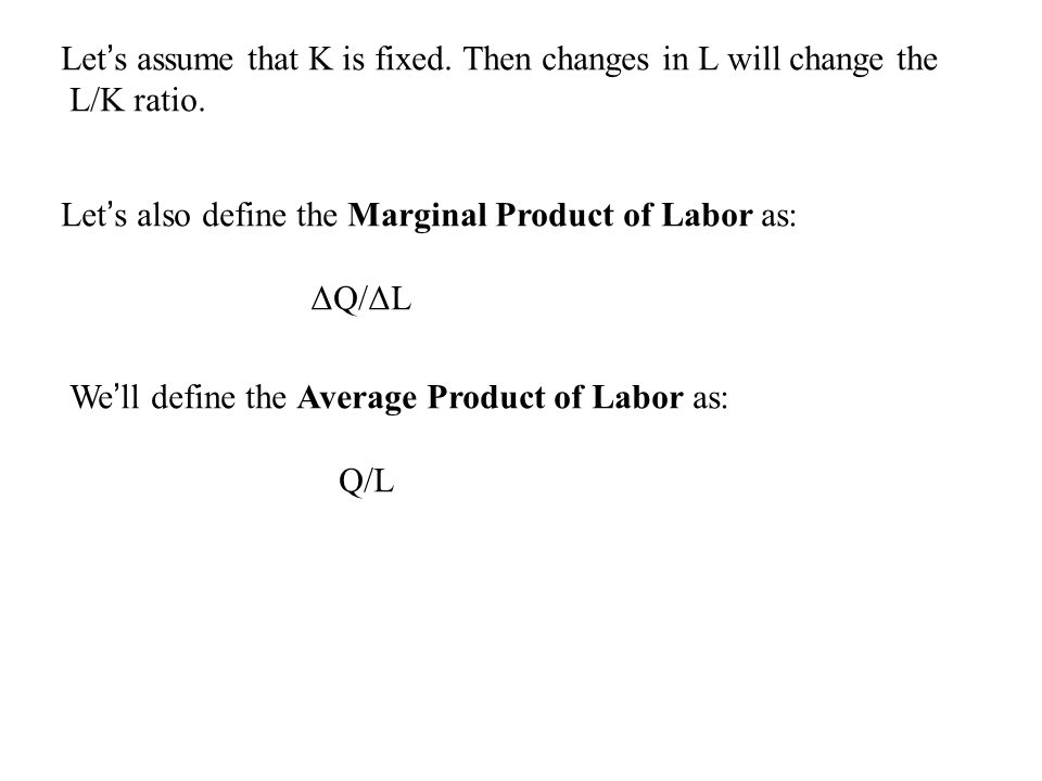 We'll also assume the production function has three stages when the L/K ratio changes.