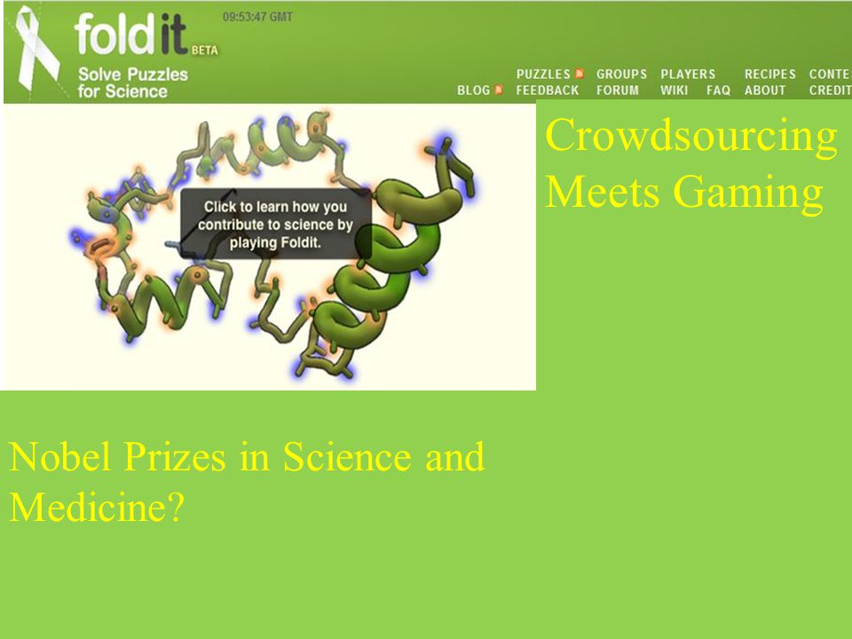 Crowdsourcing Meets Gaming Nobel Prizes in Science and Medicine?