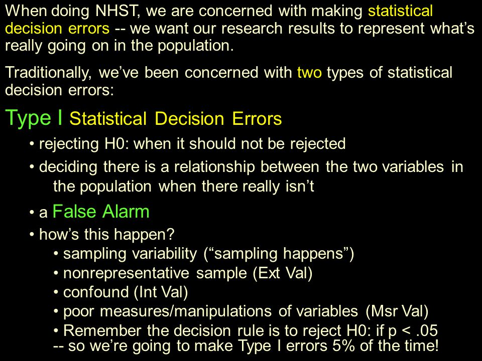 Most of our NHST in this class will involve bivariate data analyses asking Are these two variables related in the population answering based on data from a sample representing the pop The basic steps will be very similar to those for the #flips example...