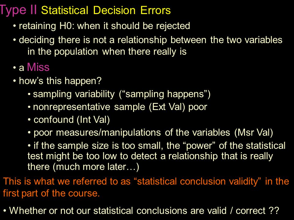 When doing NHST, we are concerned with making statistical decision errors -- we want our research results to represent what's really going on in the population.