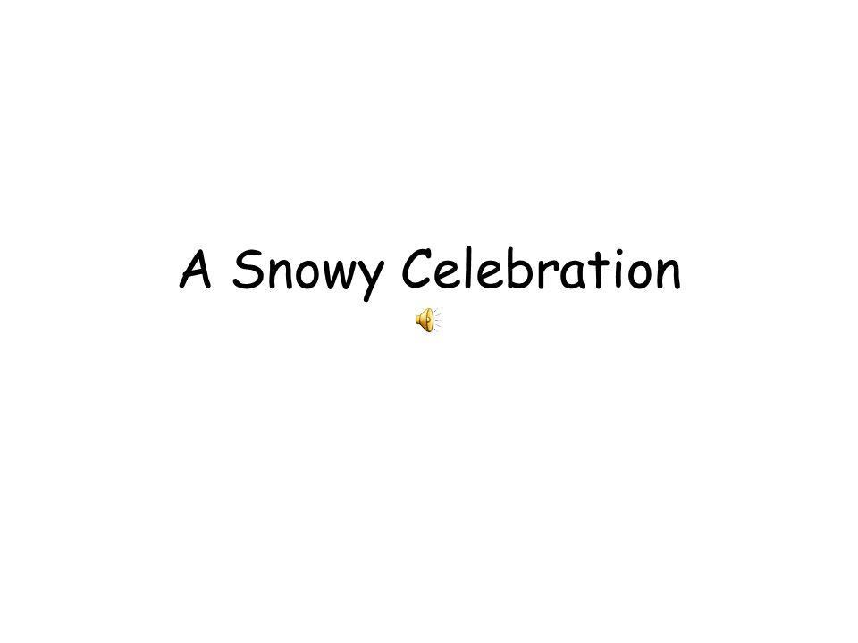 A Snowy Celebration