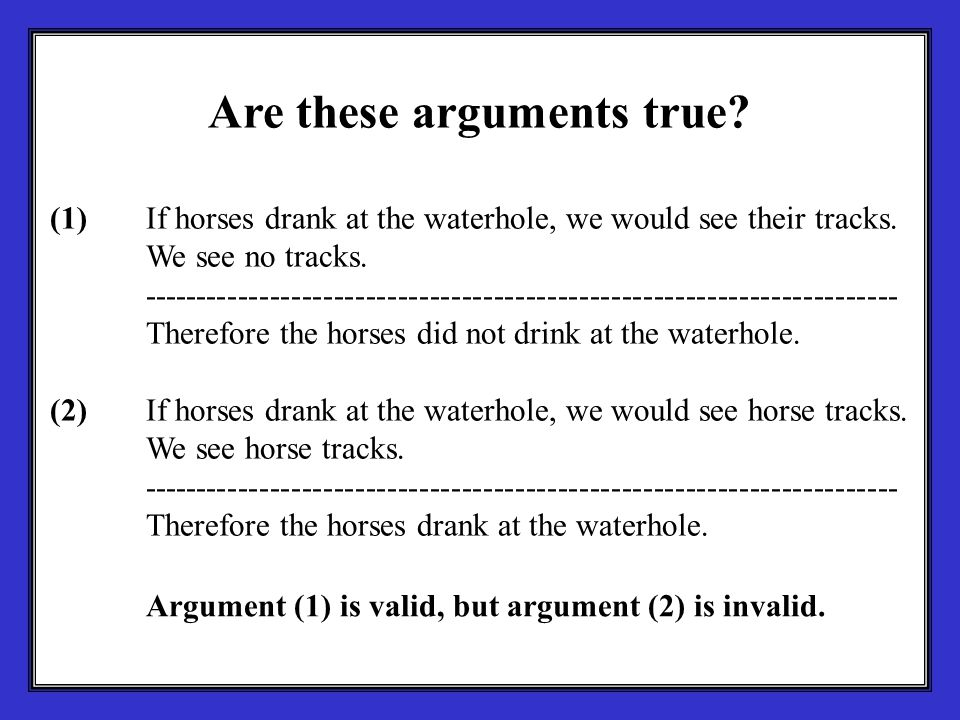 (1) If horses drank at the waterhole, we would see their tracks.