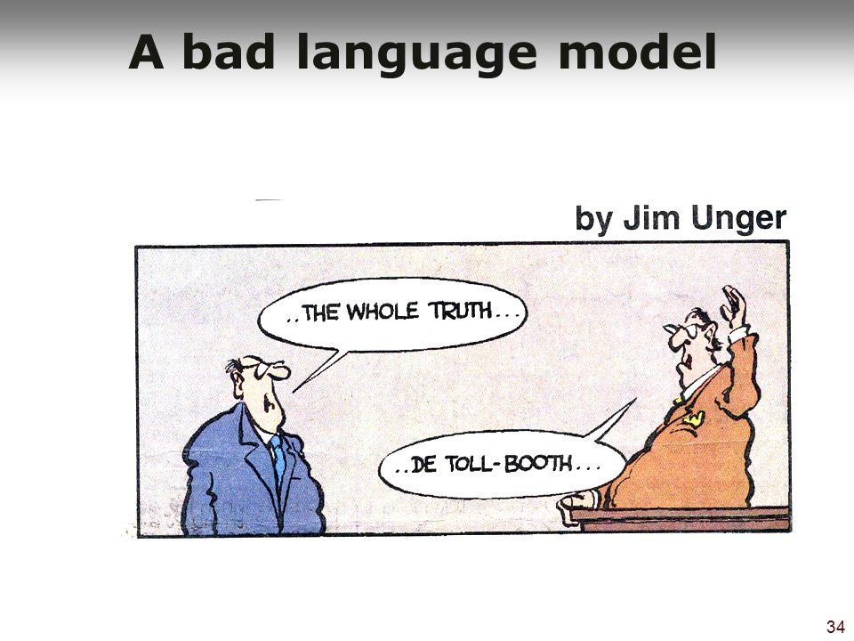 34 A bad language model