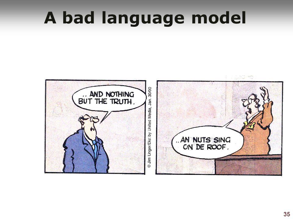 35 A bad language model