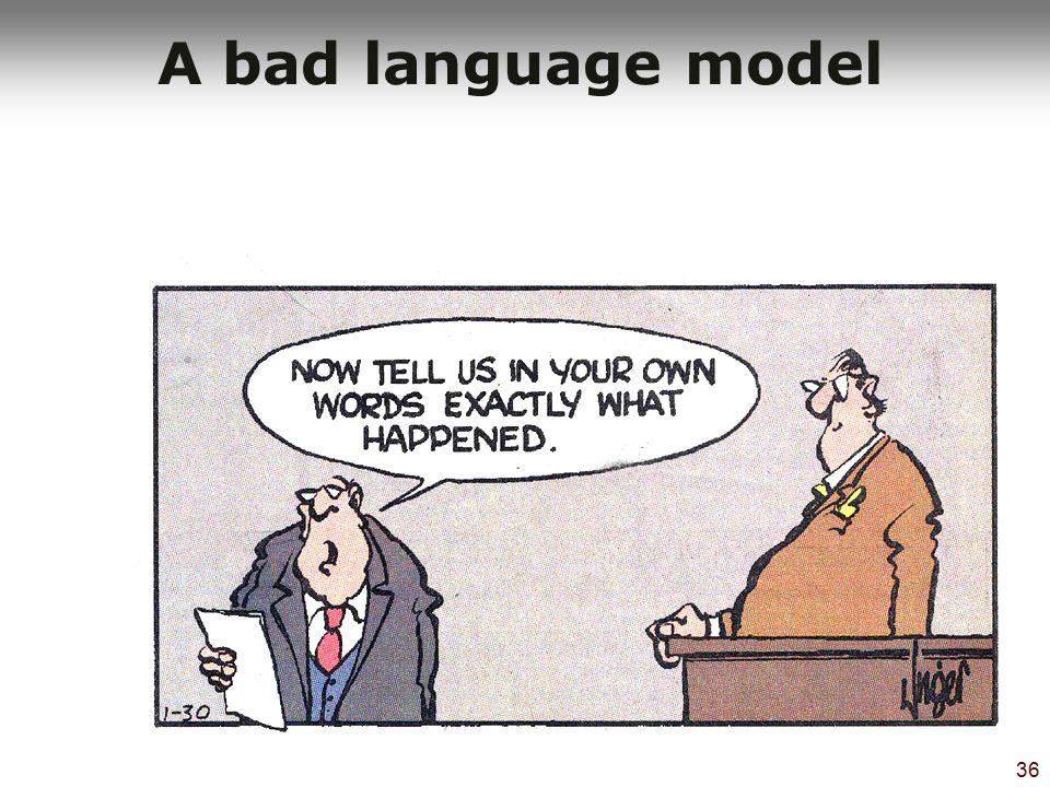 36 A bad language model