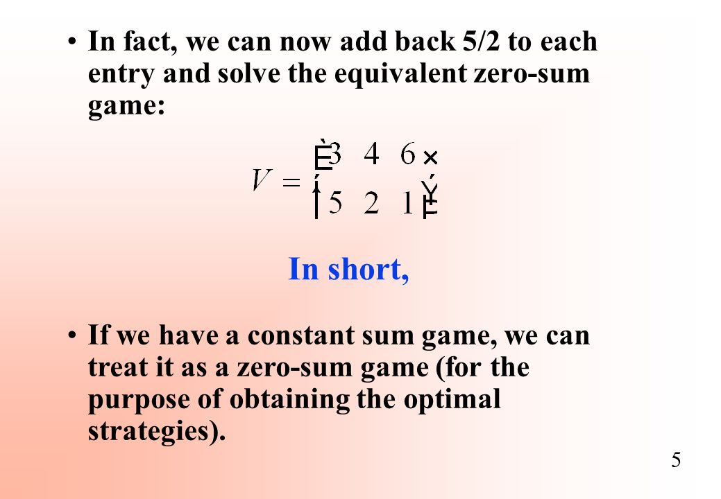 6 Comment Zero-sum: One player's loss is the other player's gain.