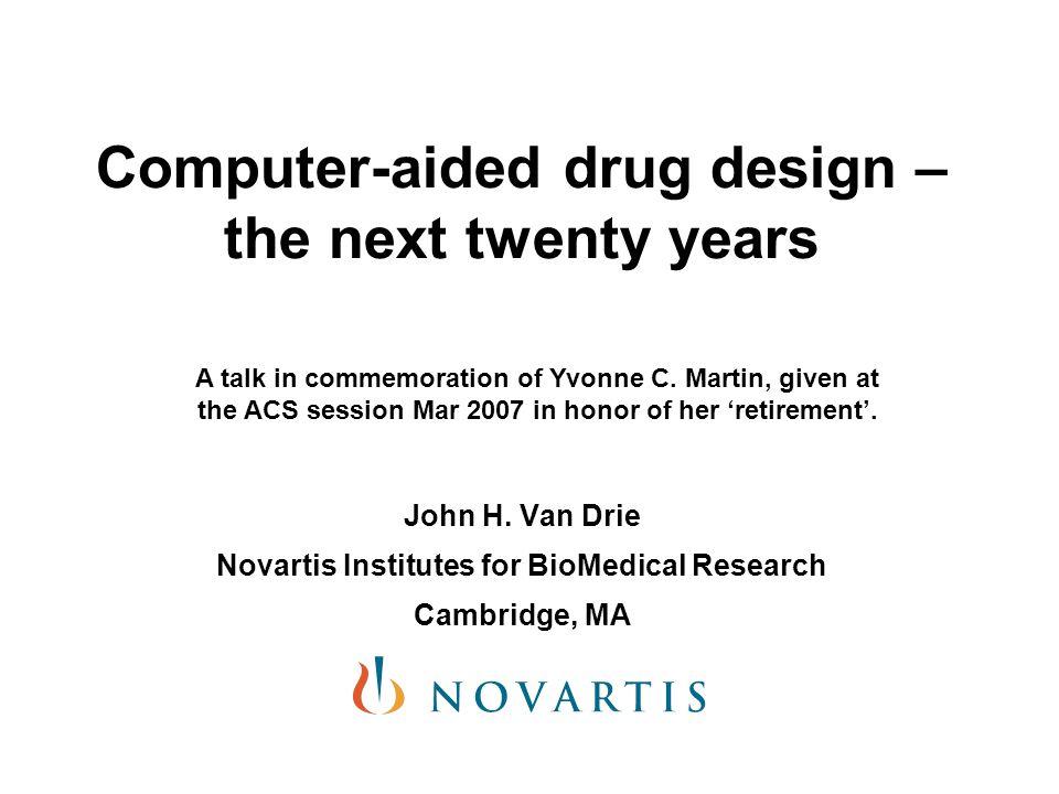 2 / 24 CADD: the next twenty years / J. H. Van Drie / Mar 25, 2007 Hugo, YCM, and Han