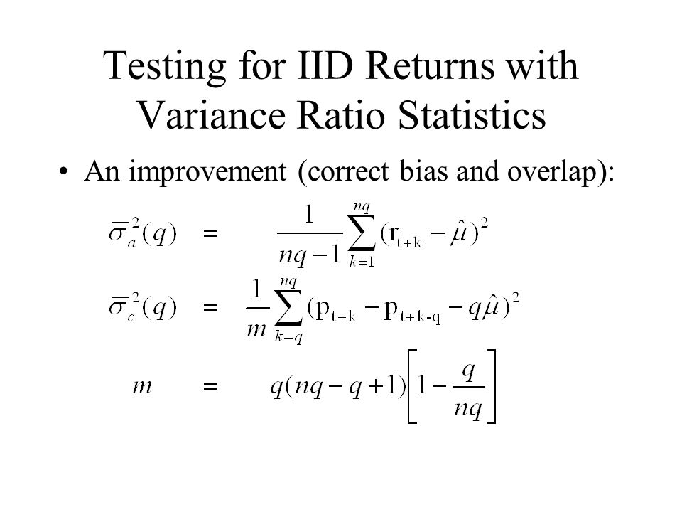 Testing for IID Returns with Variance Ratio Statistics An improvement (correct bias and overlap):