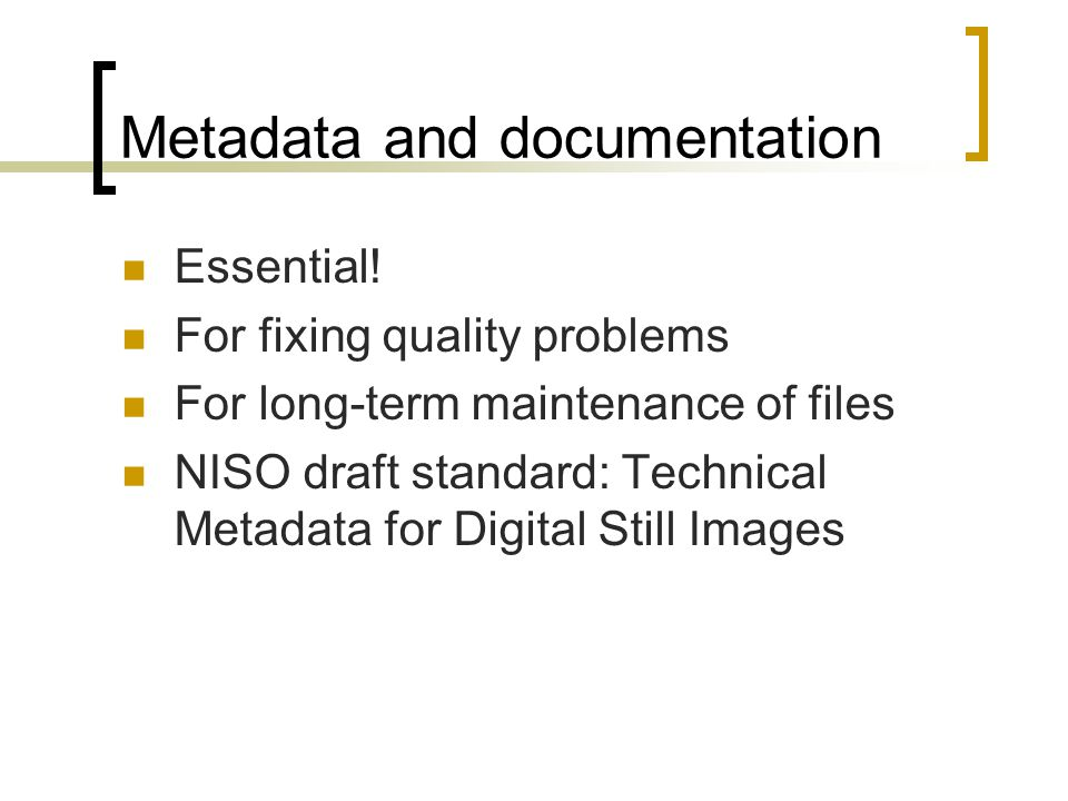 Metadata and documentation Essential.