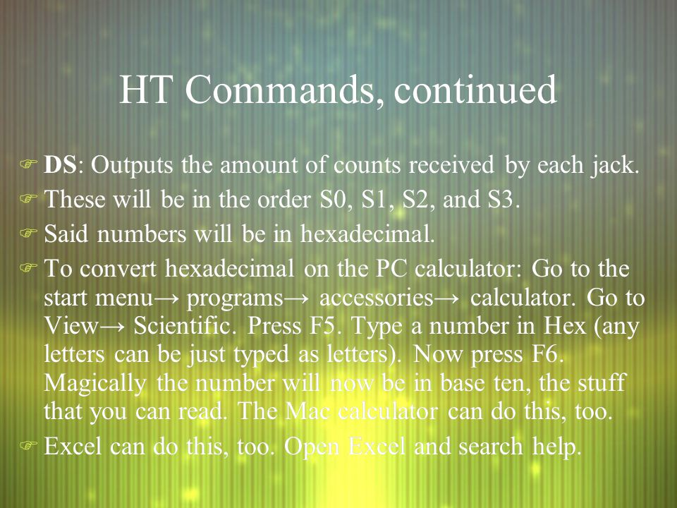 HT Commands, continued F DS: Outputs the amount of counts received by each jack.