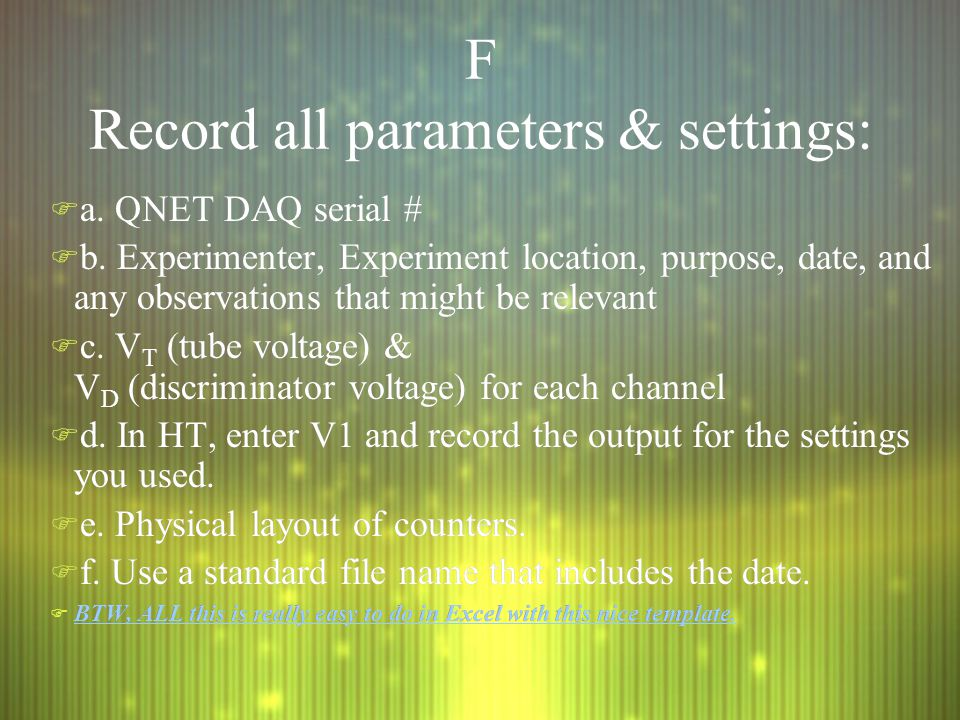 F Record all parameters & settings: F a. QNET DAQ serial # F b.