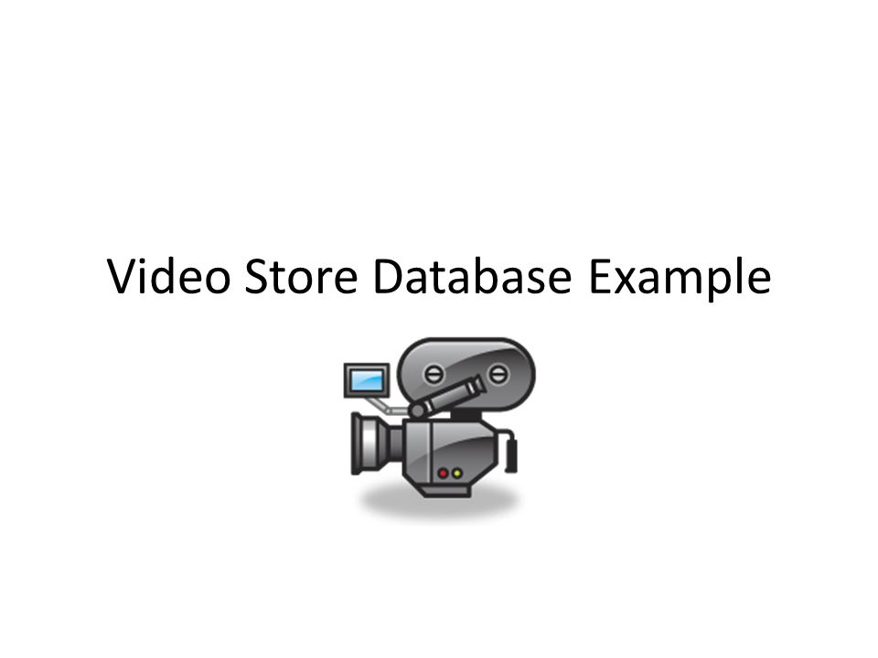 Video Store Database Example
