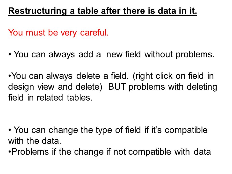 Restructuring a table after there is data in it. You must be very careful.
