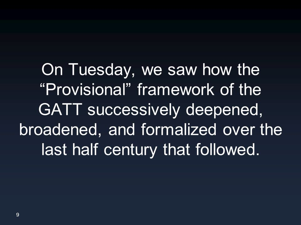 10 This raises a puzzle: If the GATT proved so resilient, flexible, and durable, why was it formally replaced by the WTO.