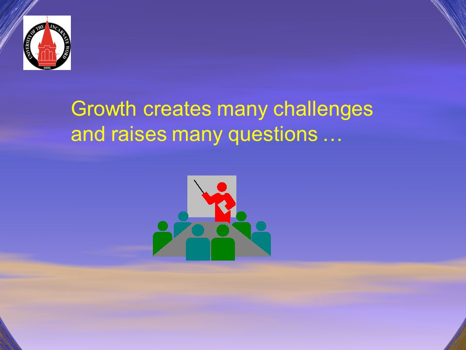 Growth creates many challenges and raises many questions …