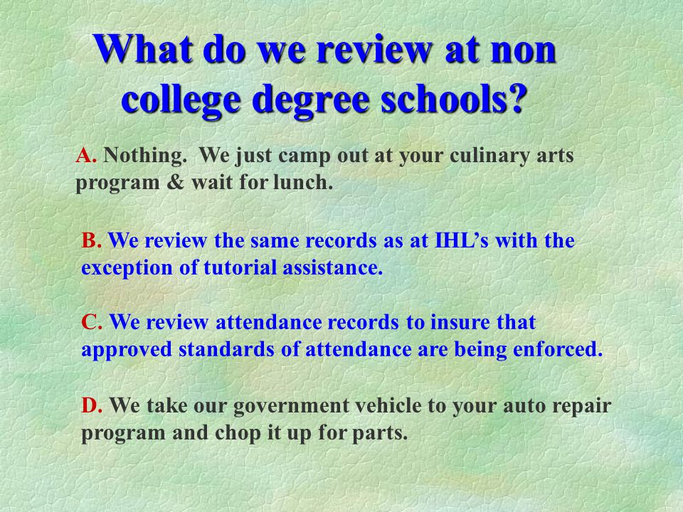 What do we review at Institutions of Higher Learning.