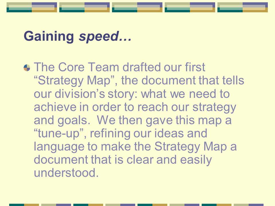 Ride-sharing… On November 12th, the Core Team and the Leadership Team met and reviewed the draft Strategy Map.