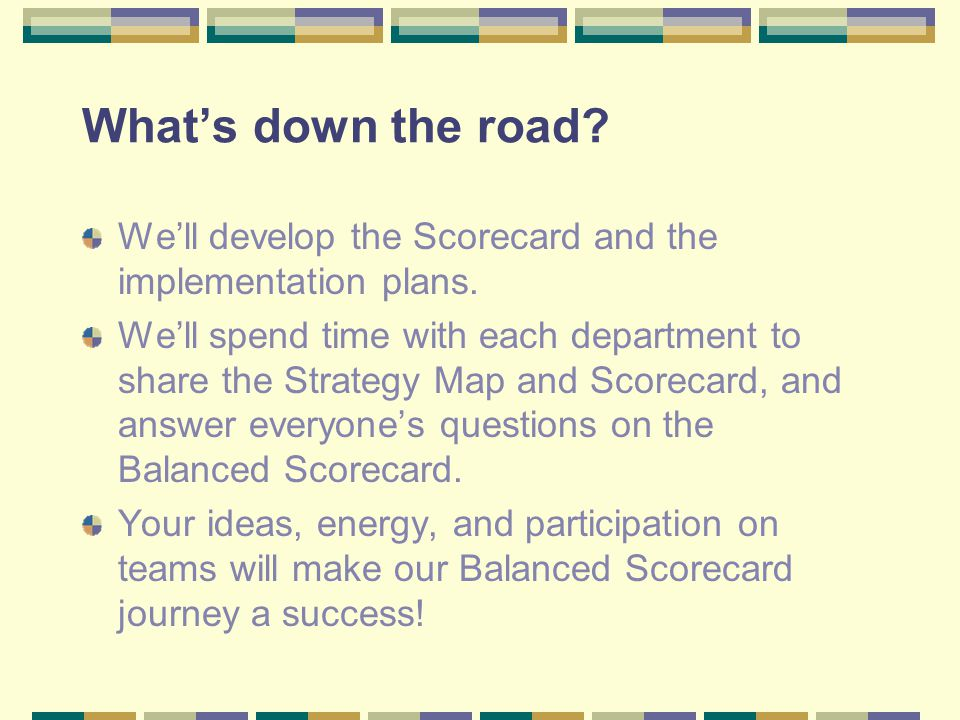 Core Team – the view from here… We're excited and enthusiastic about the Balanced Scorecard.