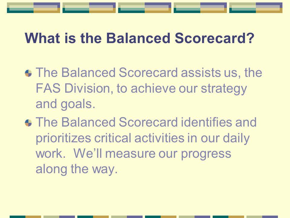 How does the Balanced Scorecard work.The Balanced Scorecard has two parts.