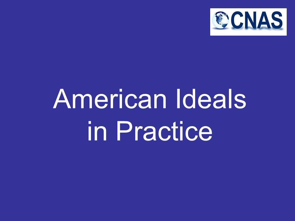 American Ideals in Practice