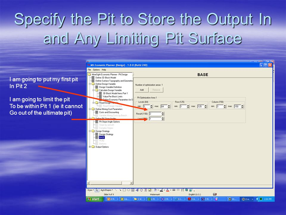 Specify the Pit to Store the Output In and Any Limiting Pit Surface I am going to put my first pit In Pit 2 I am going to limit the pit To be within Pit 1 (ie it cannot Go out of the ultimate pit)