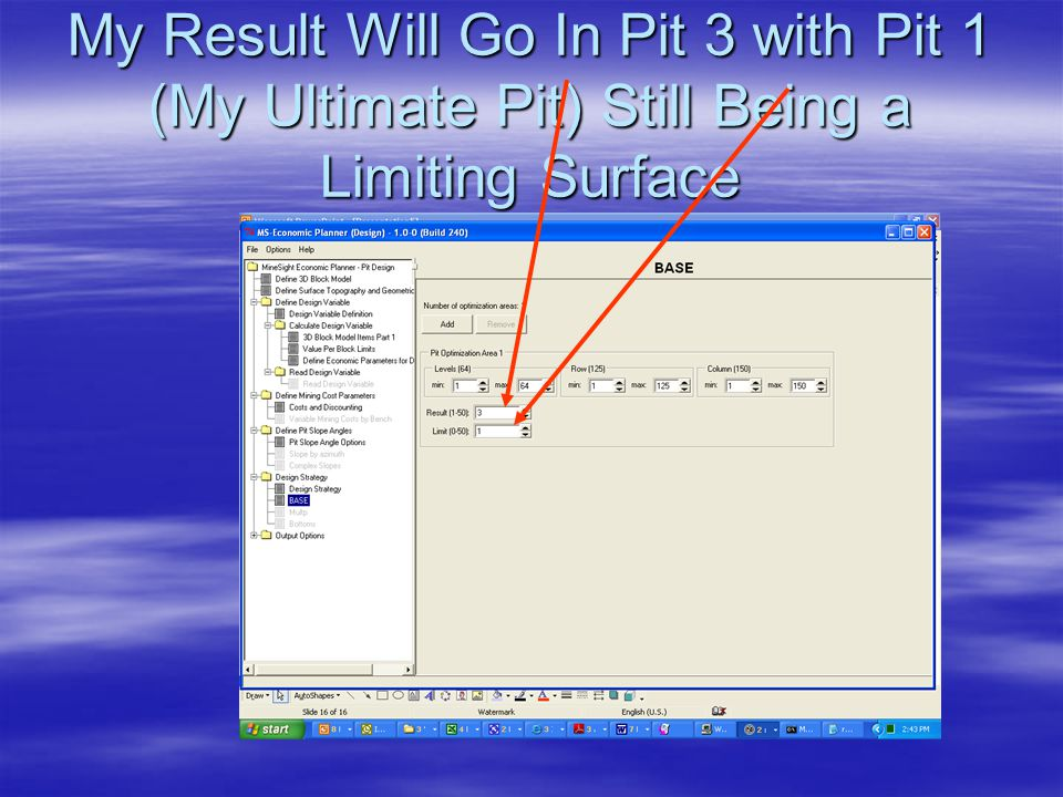 My Result Will Go In Pit 3 with Pit 1 (My Ultimate Pit) Still Being a Limiting Surface