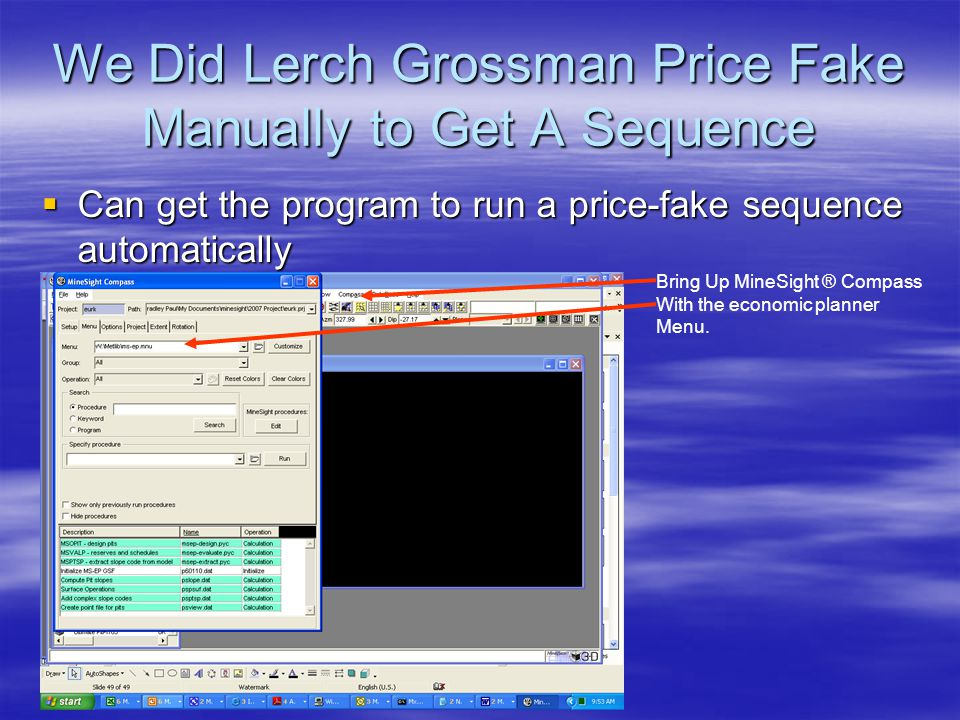 We Did Lerch Grossman Price Fake Manually to Get A Sequence  Can get the program to run a price-fake sequence automatically Bring Up MineSight ® Compass With the economic planner Menu.
