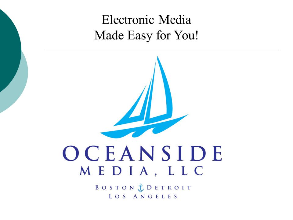 Electronic Media Made Easy for You!