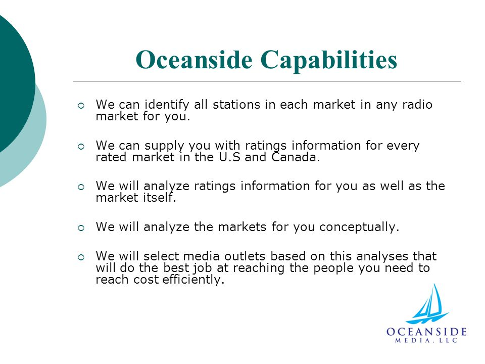 Oceanside Capabilities  We can identify all stations in each market in any radio market for you.