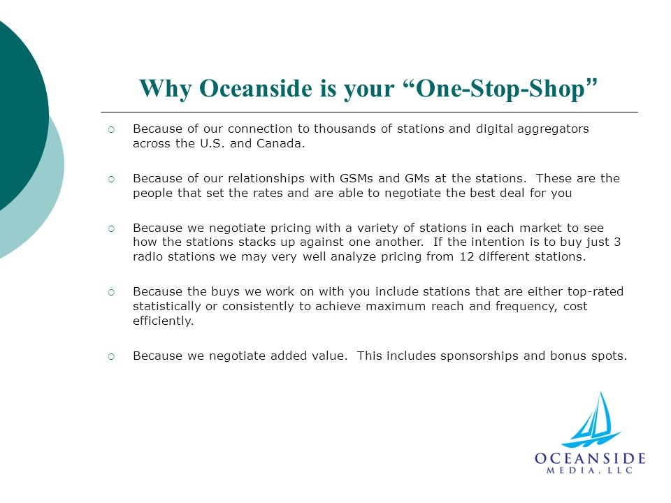 Why Oceanside is your One-Stop-Shop  Because of our connection to thousands of stations and digital aggregators across the U.S.