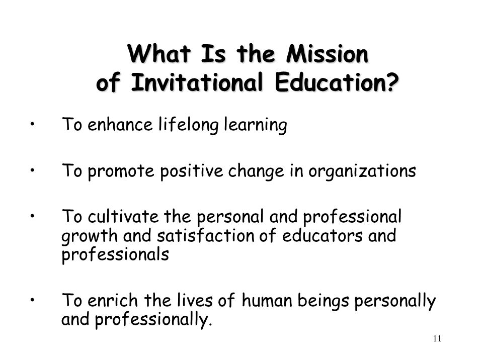 11 What Is the Mission of Invitational Education.