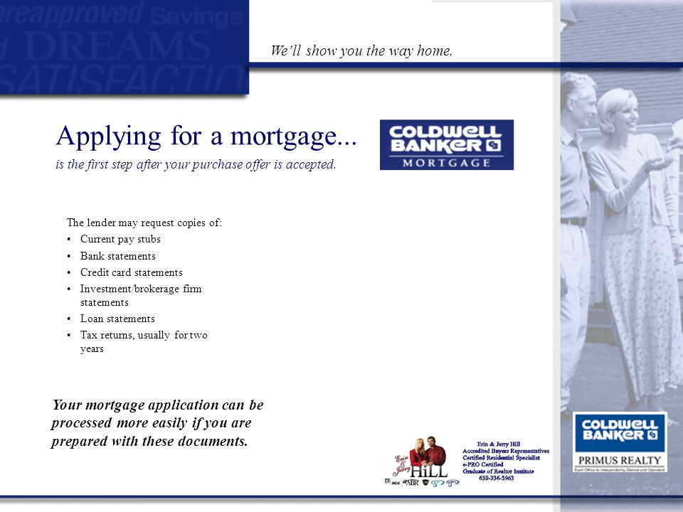 Applying for a mortgage... is the first step after your purchase offer is accepted.