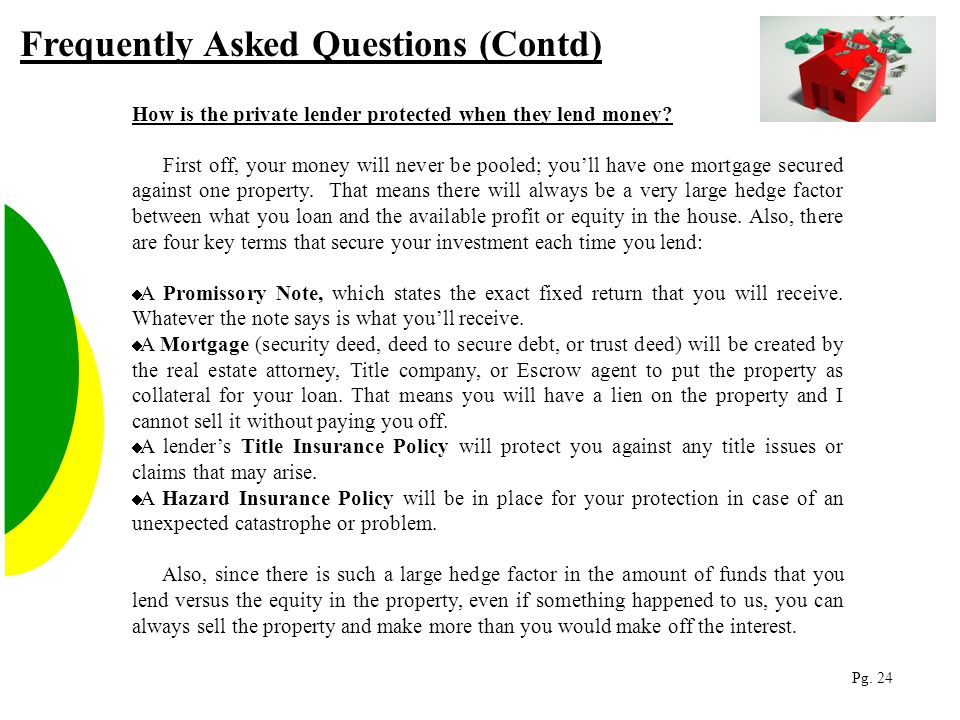 How is the private lender protected when they lend money.