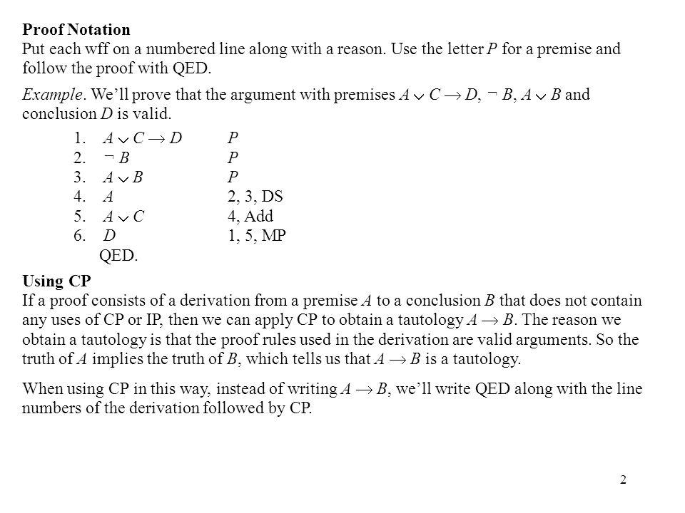 3 Example.We'll prove that (A  C  D)  ¬ B  (A  B)  D is a tautology.