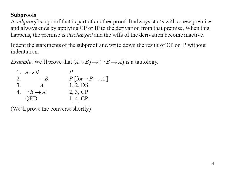 5 Example.We'll prove that (A  B  C)  (A  C)  (B  C) is a tautology.